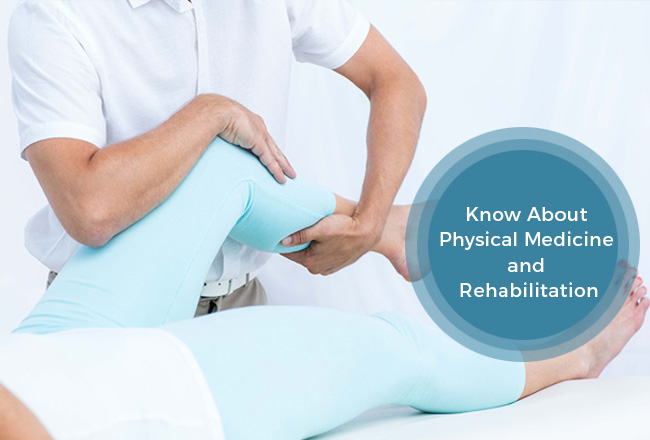 Know About Physical Medicine And Rehabilitation - Dr. Vivek Mittal
