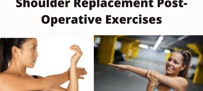 Early post-operative exercises: Recovering From Shoulder Replacement